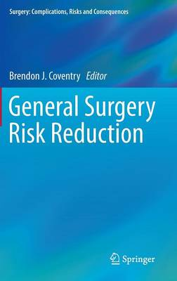General Surgery Risk Reduction - Surgery: Complications, Risks and Consequences (Hardback)
