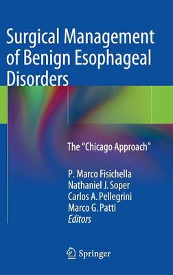 "Surgical Management of Benign Esophageal Disorders: The ""Chicago Approach"" (Hardback)"