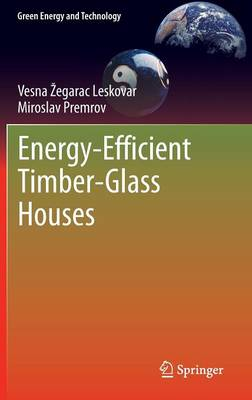 Energy-Efficient Timber-Glass Houses - Green Energy and Technology (Hardback)