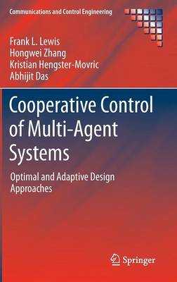 Cooperative Control of Multi-Agent Systems: Optimal and Adaptive Design Approaches - Communications and Control Engineering (Hardback)