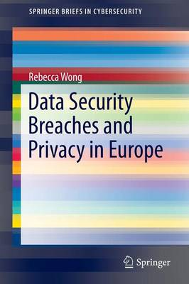 Data Security Breaches and Privacy in Europe - SpringerBriefs in Cybersecurity (Paperback)