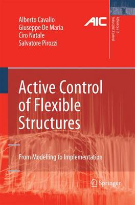 Active Control of Flexible Structures: From Modeling to Implementation - Advances in Industrial Control (Paperback)