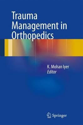 Trauma Management in Orthopedics (Paperback)
