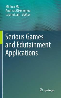 Serious Games and Edutainment Applications (Paperback)