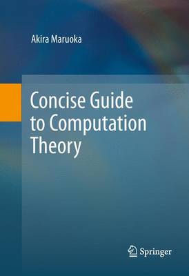 Concise Guide to Computation Theory (Paperback)