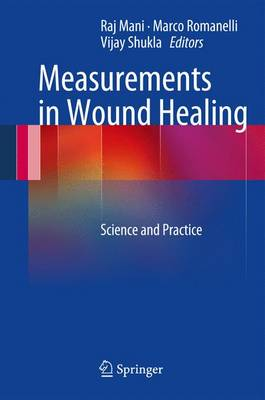 Measurements in Wound Healing: Science and Practice (Paperback)