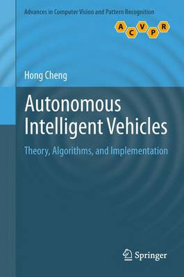 Autonomous Intelligent Vehicles: Theory, Algorithms, and Implementation - Advances in Computer Vision and Pattern Recognition (Paperback)