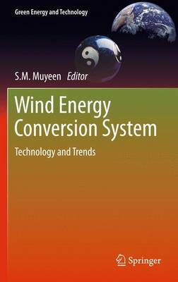 Wind Energy Conversion Systems: Technology and Trends - Green Energy and Technology (Paperback)