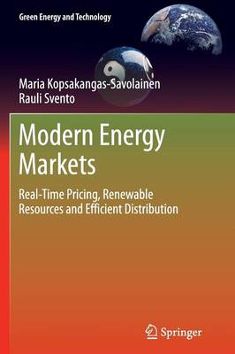 Modern Energy Markets: Real-Time Pricing, Renewable Resources and Efficient Distribution - Green Energy and Technology (Paperback)