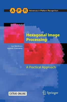 Hexagonal Image Processing: A Practical Approach - Advances in Computer Vision and Pattern Recognition (Paperback)