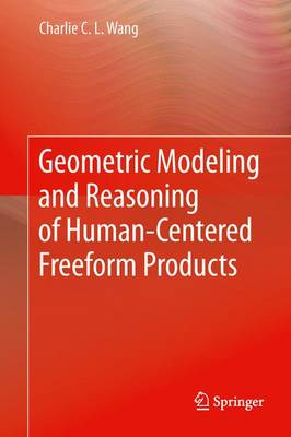 Geometric Modeling and Reasoning of Human-Centered Freeform Products (Paperback)