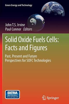 Solid Oxide Fuels Cells: Facts and Figures: Past Present and Future Perspectives for SOFC Technologies - Green Energy and Technology (Paperback)