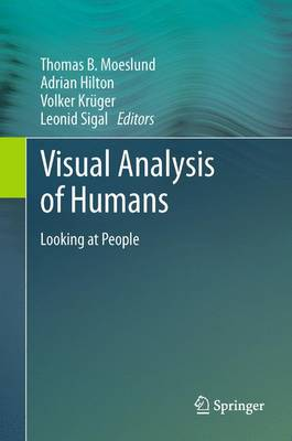Visual Analysis of Humans: Looking at People (Paperback)