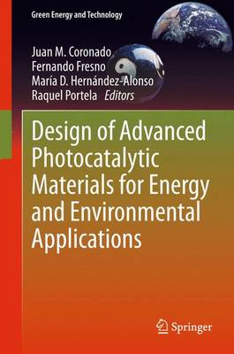 Design of Advanced Photocatalytic Materials for Energy and Environmental Applications - Green Energy and Technology (Paperback)