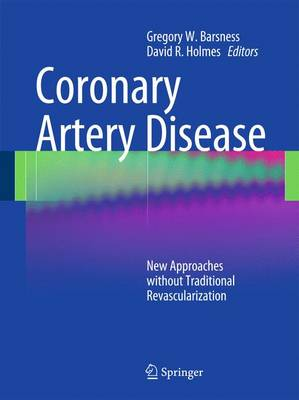 Coronary Artery Disease: New Approaches without Traditional Revascularization (Paperback)