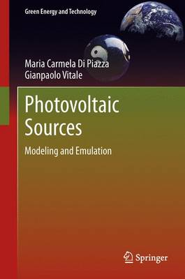 Photovoltaic Sources: Modeling and Emulation - Green Energy and Technology (Paperback)