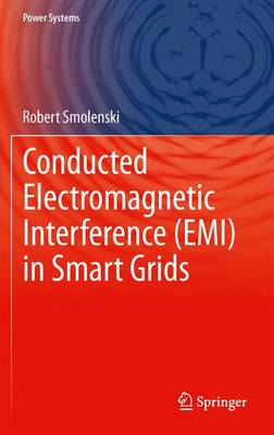 Conducted Electromagnetic Interference (EMI) in Smart Grids - Power Systems (Paperback)