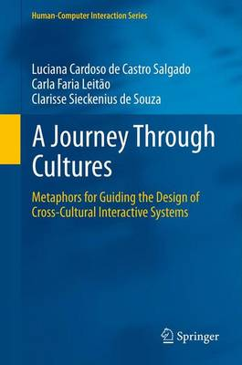A Journey Through Cultures: Metaphors for Guiding the Design of Cross-Cultural Interactive Systems - Human-Computer Interaction Series (Paperback)