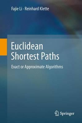 Euclidean Shortest Paths: Exact or Approximate Algorithms (Paperback)