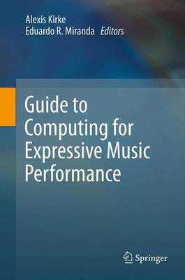 Guide to Computing for Expressive Music Performance (Paperback)