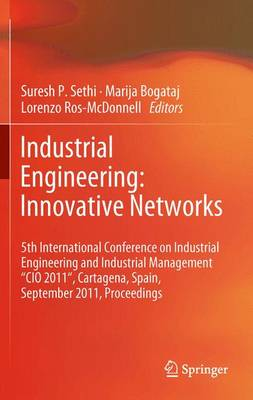 "Industrial Engineering: Innovative Networks: 5th International Conference on Industrial Engineering and Industrial Management ""CIO 2011"", Cartagena, Spain, September 2011, Proceedings (Paperback)"
