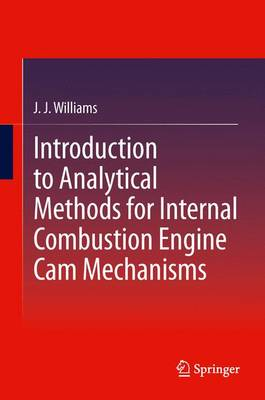 Introduction to Analytical Methods for Internal Combustion Engine Cam Mechanisms (Paperback)