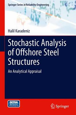 Stochastic Analysis of Offshore Steel Structures: An Analytical Appraisal - Springer Series in Reliability Engineering (Paperback)