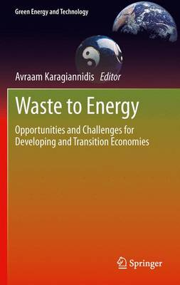 Waste to Energy: Opportunities and Challenges for Developing and Transition Economies - Green Energy and Technology (Paperback)