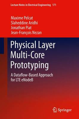 Physical Layer Multi-Core Prototyping: A Dataflow-Based Approach for LTE eNodeB - Lecture Notes in Electrical Engineering 171 (Paperback)
