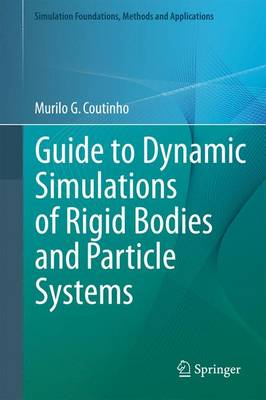 Guide to Dynamic Simulations of Rigid Bodies and Particle Systems - Simulation Foundations, Methods and Applications (Paperback)