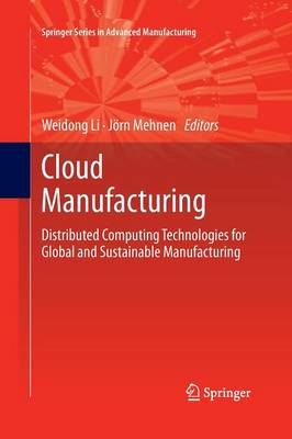 Cloud Manufacturing: Distributed Computing Technologies for Global and Sustainable Manufacturing - Springer Series in Advanced Manufacturing (Paperback)