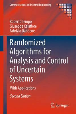 Randomized Algorithms for Analysis and Control of Uncertain Systems: With Applications - Communications and Control Engineering (Paperback)