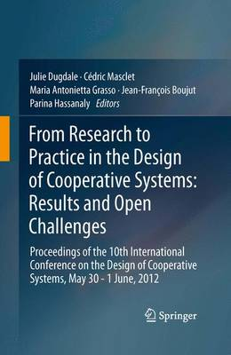 From Research to Practice in the Design of Cooperative Systems: Results and Open Challenges: Proceedings of the 10th International Conference on the Design of Cooperative Systems, May 30 - 1 June, 2012 (Paperback)
