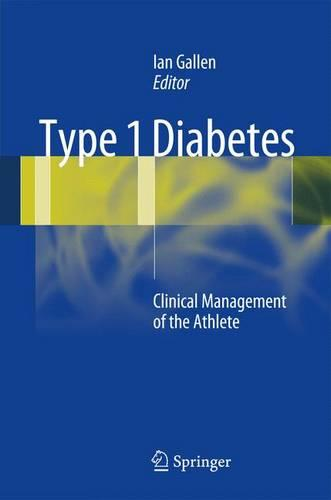 Type 1 Diabetes: Clinical Management of the Athlete (Paperback)