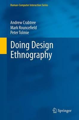 Doing Design Ethnography - Human-Computer Interaction Series (Paperback)