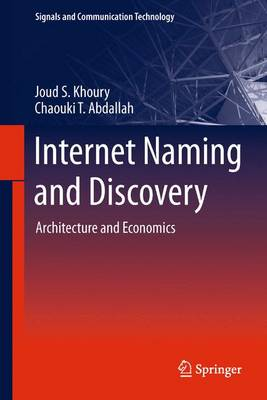 Internet Naming and Discovery: Architecture and Economics - Signals and Communication Technology (Paperback)