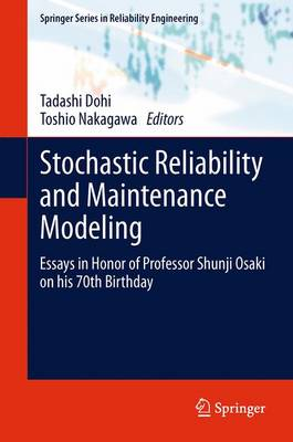 Stochastic Reliability and Maintenance Modeling: Essays in Honor of Professor Shunji Osaki on his 70th Birthday - Springer Series in Reliability Engineering (Paperback)