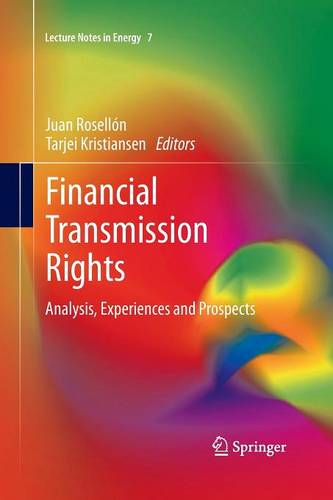 Financial Transmission Rights: Analysis, Experiences and Prospects - Lecture Notes in Energy 7 (Paperback)