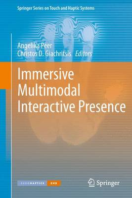Immersive Multimodal Interactive Presence - Springer Series on Touch and Haptic Systems (Paperback)