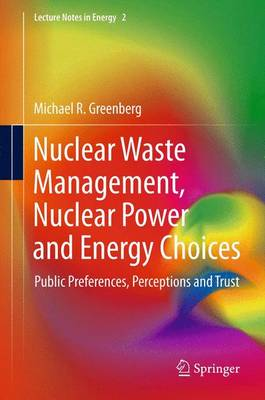 Nuclear Waste Management, Nuclear Power, and Energy Choices: Public Preferences, Perceptions, and Trust - Lecture Notes in Energy 2 (Paperback)