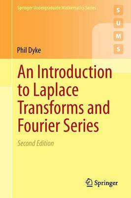 An Introduction to Laplace Transforms and Fourier Series - Springer Undergraduate Mathematics Series (Paperback)