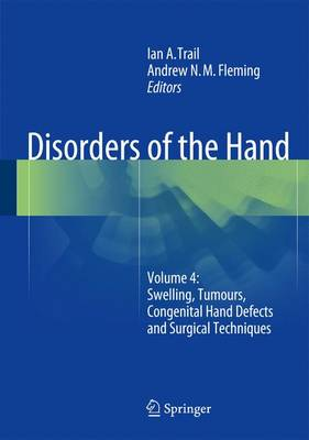 Disorders of the Hand: Volume 4: Swelling, Tumours, Congenital Hand Defects and Surgical Techniques (Hardback)