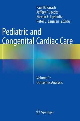 Pediatric and Congenital Cardiac Care: Volume 1: Outcomes Analysis (Hardback)