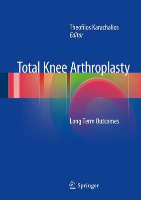 Total Knee Arthroplasty: Long Term Outcomes (Hardback)