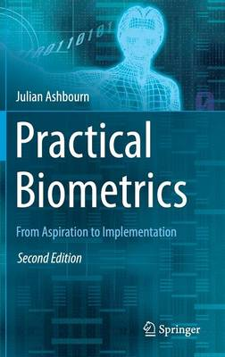 Practical Biometrics: From Aspiration to Implementation (Hardback)