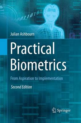 Practical Biometrics: From Aspiration to Implementation (Paperback)