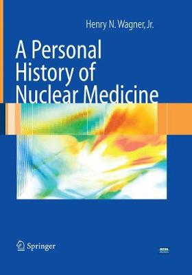 A Personal History of Nuclear Medicine (Paperback)