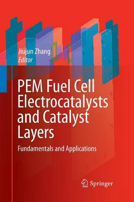 PEM Fuel Cell Electrocatalysts and Catalyst Layers: Fundamentals and Applications (Paperback)
