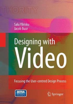 Designing with Video: Focusing the user-centred design process (Paperback)