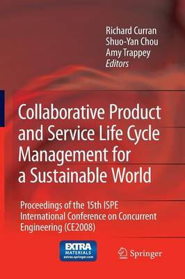 Collaborative Product and Service Life Cycle Management for a Sustainable World: Proceedings of the 15th ISPE International Conference on Concurrent Engineering (CE2008) - Advanced Concurrent Engineering (Paperback)